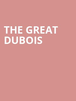 The Great Dubois at Cheyenne Civic Center