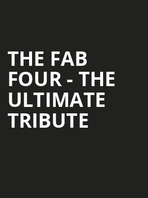 The Fab Four The Ultimate Tribute, Cheyenne Civic Center, Cheyenne