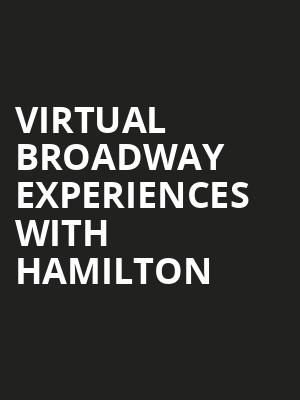 Virtual Broadway Experiences with HAMILTON, Virtual Experiences for Cheyenne, Cheyenne