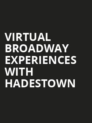 Virtual Broadway Experiences with HADESTOWN, Virtual Experiences for Cheyenne, Cheyenne