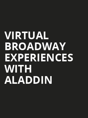 Virtual Broadway Experiences with ALADDIN, Virtual Experiences for Cheyenne, Cheyenne